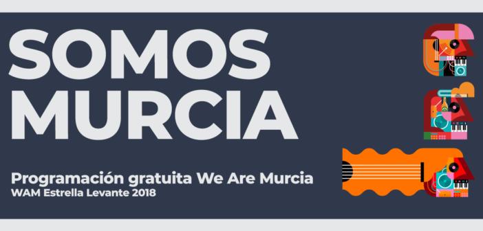 """WARM UP 2018 presenta la programación de """"Somos Murcia"""""""